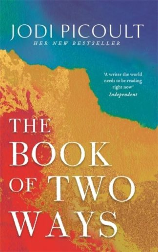 The Book of Two Ways: A stunning novel about life, death and missed opportunitie by Jodi Picoult