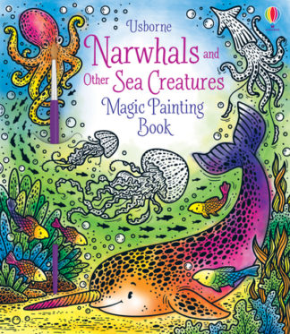 Magic Painting Narwhals and Other Sea Creatures by Ela Jarzabek