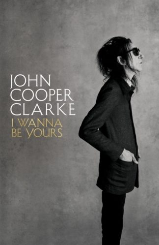 I Wanna Be Yours by Clarke, John Cooper