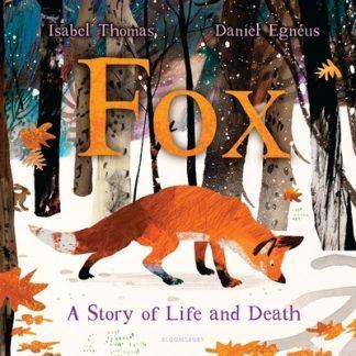 Fox: A Circle of Life Story by Isabel Thomas