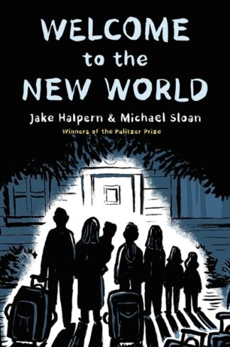 Welcome to the New World: Winner of the Pulitzer Prize by Jake Halpern