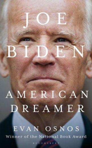 Joe Biden: American Dreamer by Evan Osnos