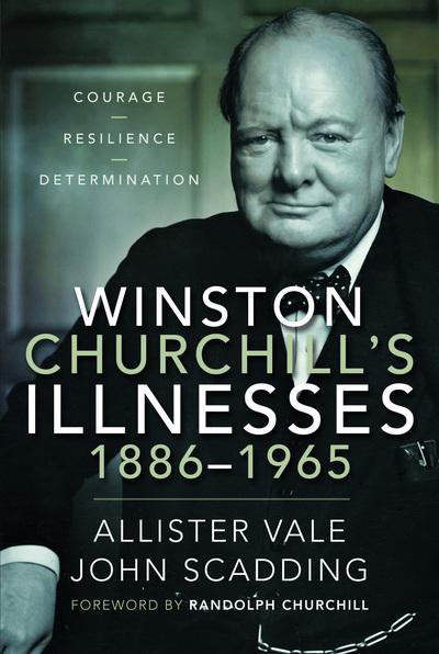 Winston Churchill's illnesses, 1886-1965 by J. A. Vale