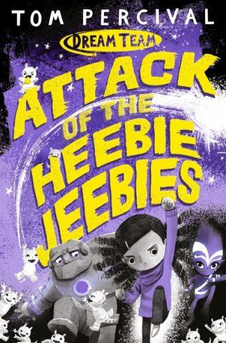 Attack of the Heebie Jeebies by Tom Percival