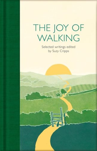The Joy of Walking: Selected Writings by