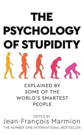 The Psychology of Stupidity by Jean-Francois Marmion