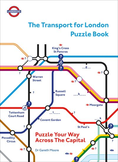 The Transport for London Puzzle Book: Puzzle Your Way Across the Capital by Dr Gareth Moore