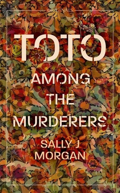 Toto Among the Murderers: A John Murray Original by Sally J Morgan
