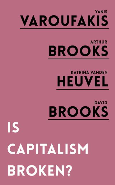 Is Capitalism Broken? by Yanis Varoufakis