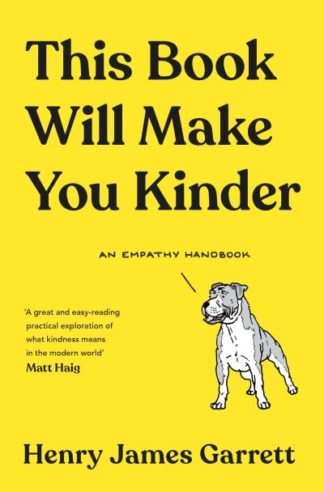This Book Will Make You Kinder: An Empathy Handbook by Garrett, Henry James
