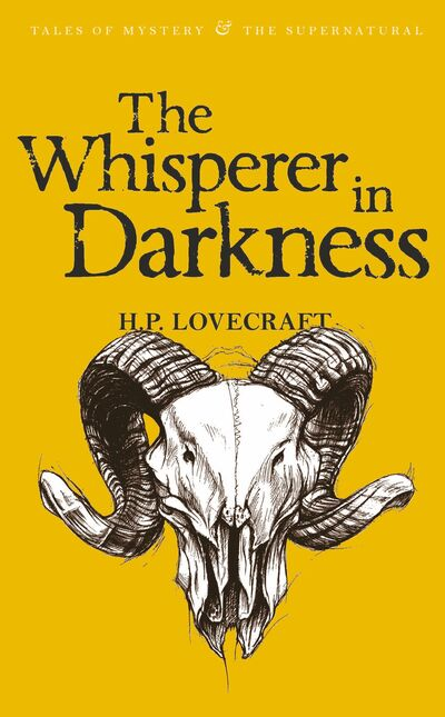 The Whisperer in Darkness: Collected Stories Volume One by H. P. Lovecraft