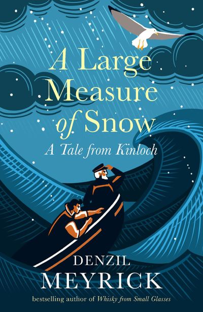 A Large Measure of Snow: A Tale From Kinloch by Denzil Meyrick