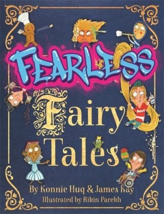 Fearless Fairy Tales: Fairy tales vibrantly updated for the 21st century by Blue by Konnie Huq
