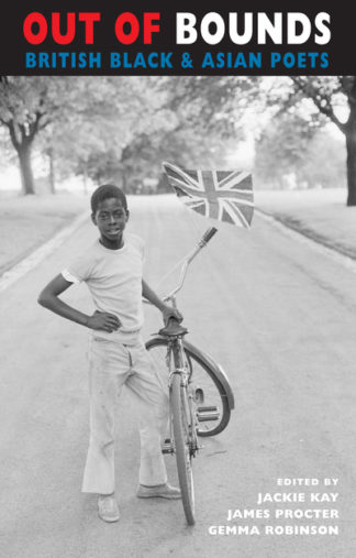 Out of Bounds: British Black & Asian Poets by