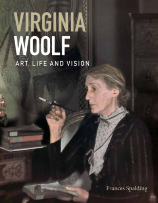 Virginia Woolf: Art, Life and Vision by Frances Spalding