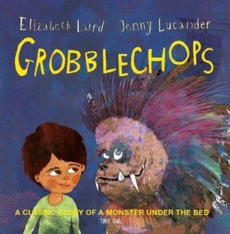Grobblechops by Elizabeth Laird