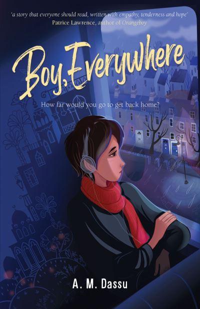 Boy, Everywhere by A. M. Dassu