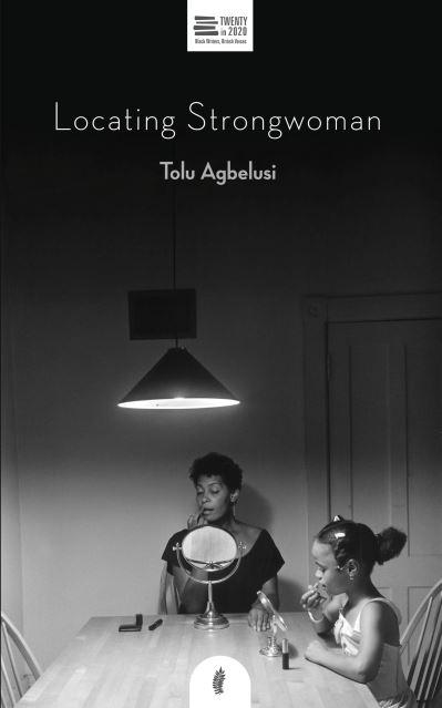 Locating Strongwoman by Tolu Agbelusi