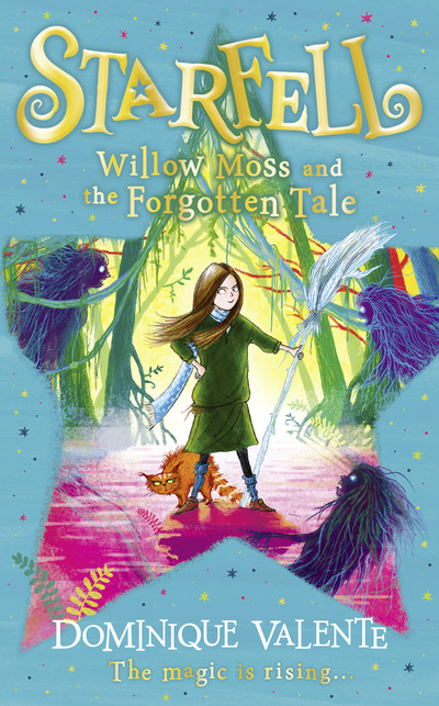 Starfell: Willow Moss and the Forgotten Tale (Starfell, Book 2) by Dominique Valente