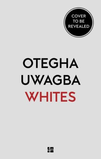 Whites: On Race and Other Falsehoods by Otegha Uwagba