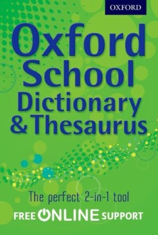 Oxford School Dictionary & Thesaurus by