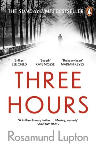 Three Hours: The Top Ten Sunday Times Bestseller by Rosamund Lupton