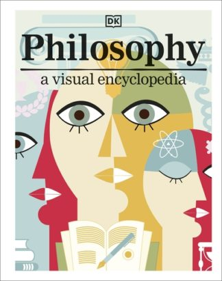 Philosophy: A Visual Encyclopedia by  DK