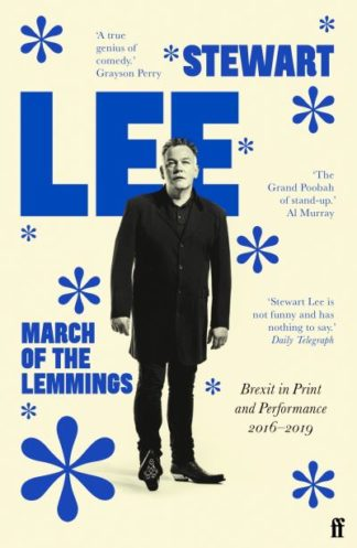 March of the Lemmings: Brexit in Print and Performance 2016-2019 by Stewart Lee