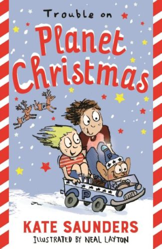 Trouble on Planet Christmas by Kate Saunders