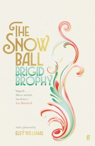 The Snow Ball: The Dazzling Cult Classic by Brigid Brophy