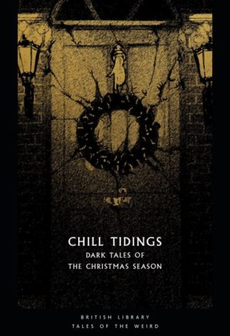 Chill Tidings: Dark Tales of the Christmas Season by