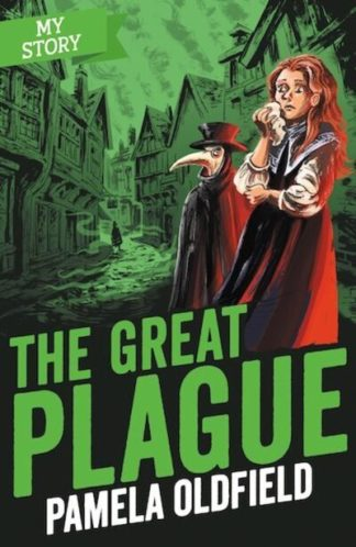 The Great Plague (My Story) by Pamela Oldfield