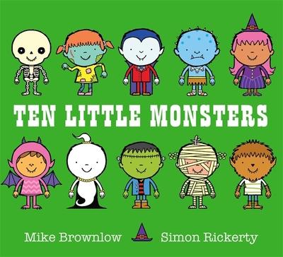 Ten Little Ten Little Monsters by Mike Brownlow