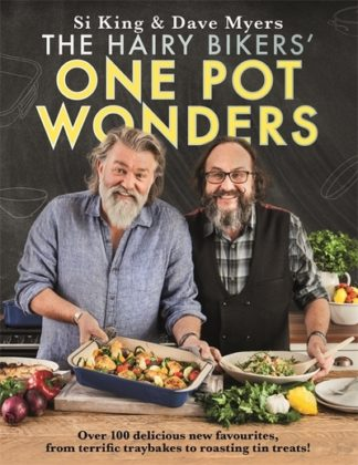 The Hairy Bikers' One Pot Wonders: Over 100 delicious new favourites, from terri by Hairy Bikers