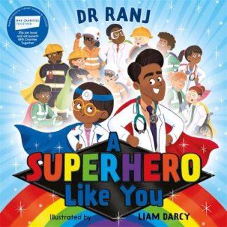 A Superhero Like You by Dr Ranj Singh
