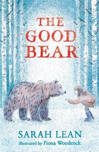 The Good Bear by Sarah Lean