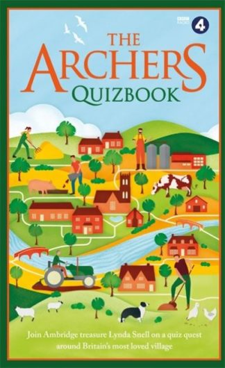 The Archers Quizbook: Join Ambridge treasure Lynda Snell on a quiz quest around  by Puzzle House The