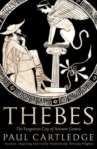 Thebes: The Forgotten City of Ancient Greece by