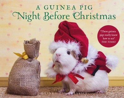 A Guinea Pig Night Before Christmas by Clement Clarke Moore