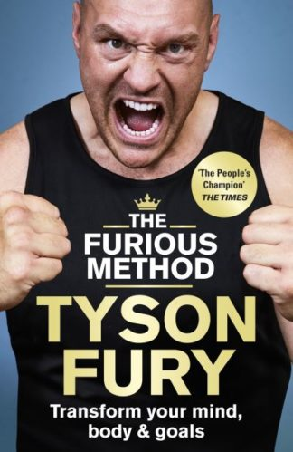 The Furious Method: Transform your Mind, Body and Goals by Tyson Fury