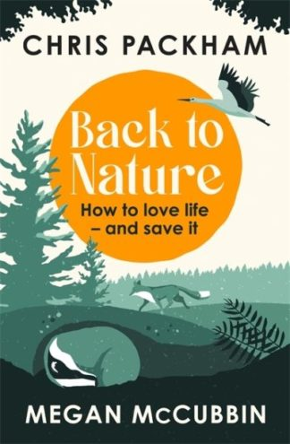 Back to Nature: Conversations with the Wild by Chris Packham