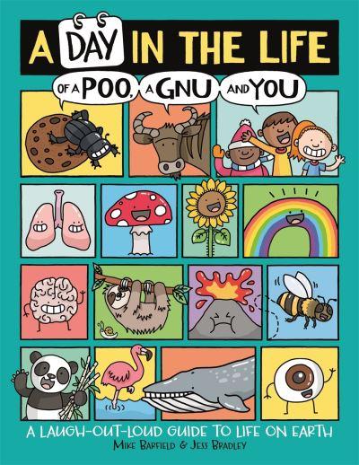 A Day in the Life of a Poo, a Gnu and You by Mike Barfield