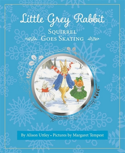 Little Grey Rabbit Squirrel Goes Skating by Alison Uttley