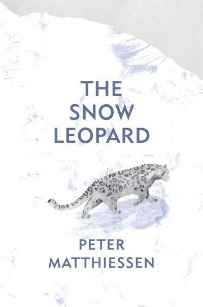 The Snow Leopard by Peter Matthiessen