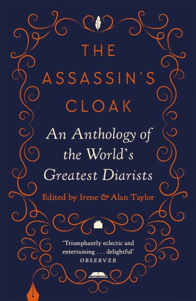 The Assassin's Cloak: An Anthology of the World's Greatest Diarists by