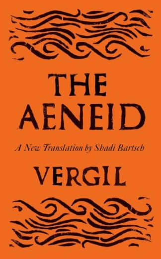The Aeneid: Translated by Shadi Bartsch by Shadi Bartsch