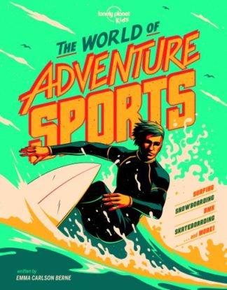 The World of Adventure Sports by Planet Kids Lonely