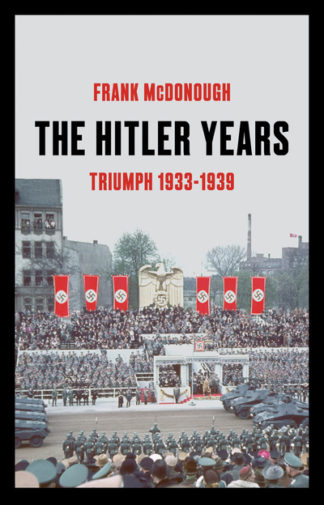 The Hitler Years ~ Triumph 1933-1939 by Frank McDonough