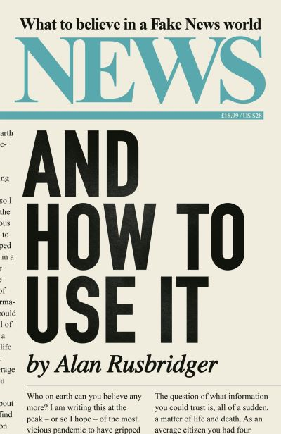 News: And How to Use It by Alan Rusbridger