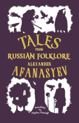 Tales from Russian Folklore by Alexander Afanasyev
